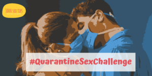 Our #QuarantineSexChallenge